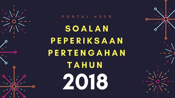 Soalan Peperiksaan Pertengahan Tahun 2018