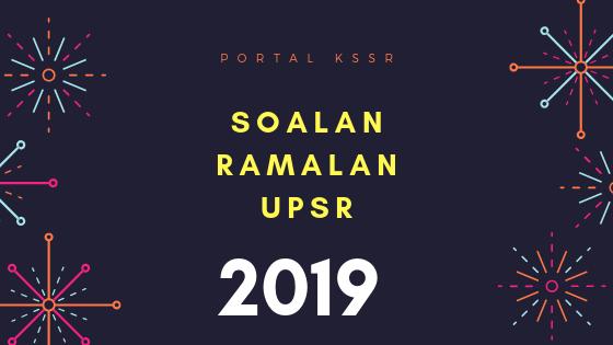 Soalan Ramalan Upsr 2019